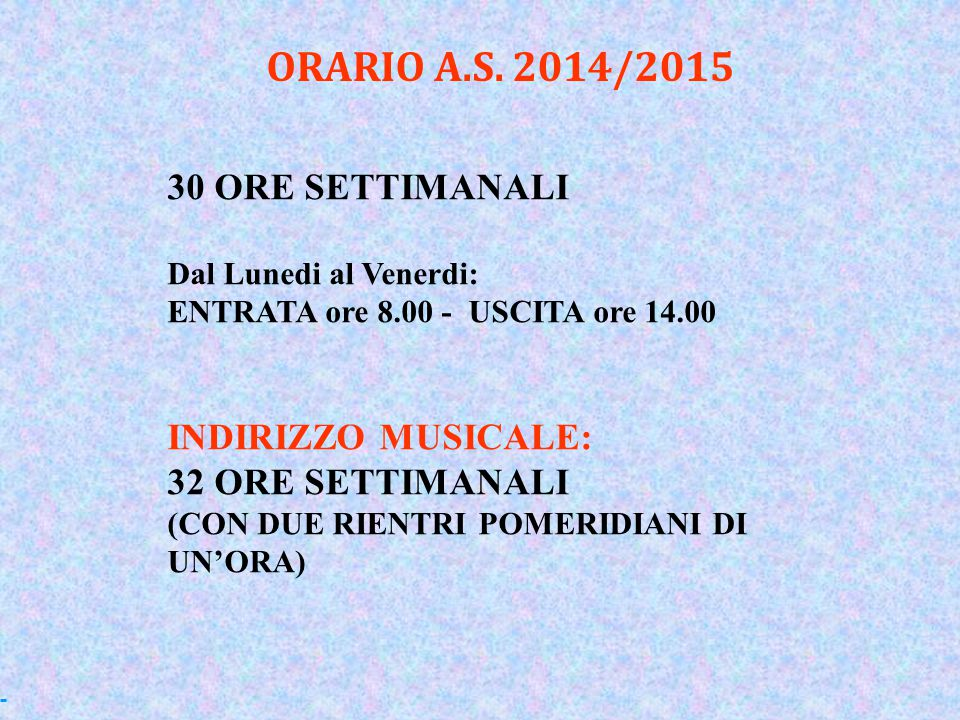 ORARIO A.S. 2014/2015 30 ORE SETTIMANALI INDIRIZZO MUSICALE: