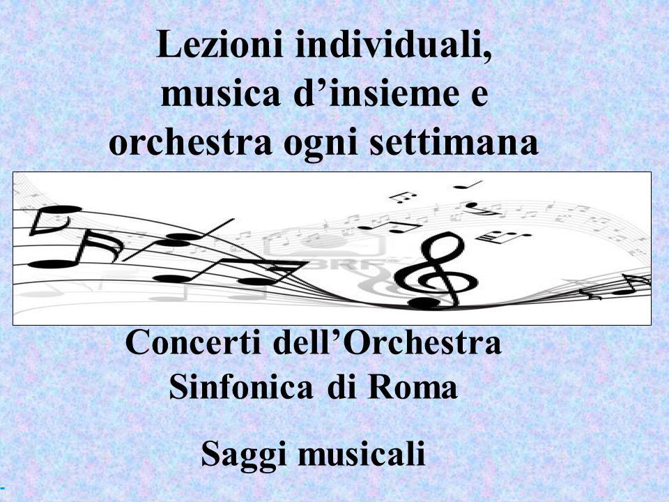 Lezioni individuali, musica d'insieme e orchestra ogni settimana