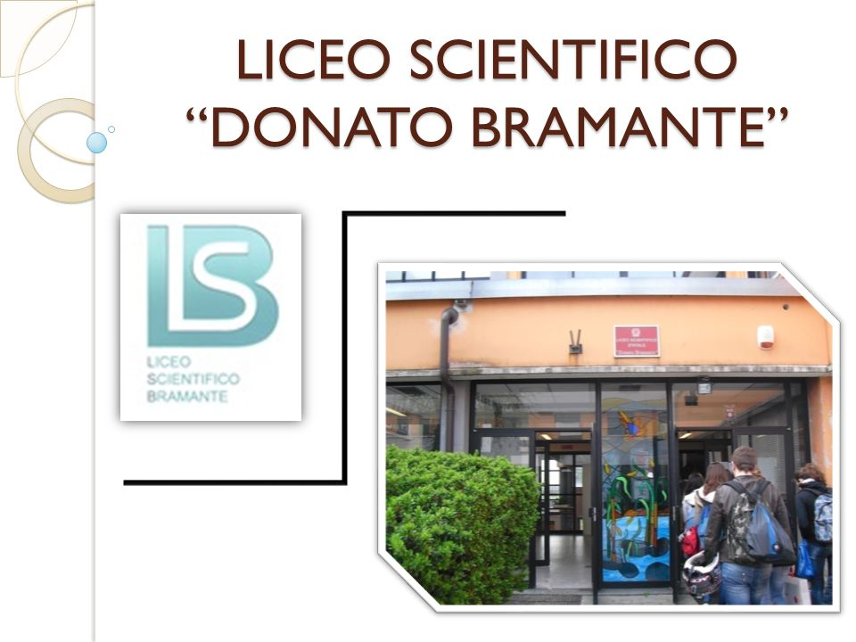 LICEO SCIENTIFICO DONATO BRAMANTE