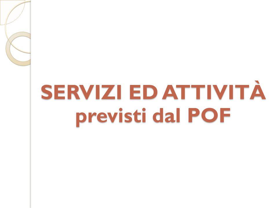 SERVIZI ED ATTIVITÀ previsti dal POF