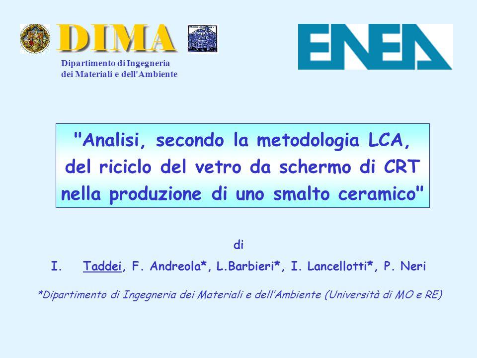 Taddei, F. Andreola*, L.Barbieri*, I. Lancellotti*, P. Neri