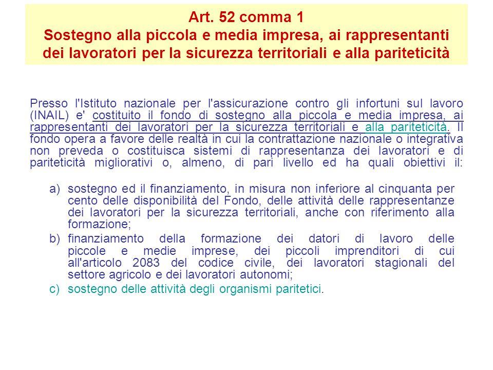 Art. 52 comma 1 Sostegno alla piccola e media impresa, ai rappresentanti dei lavoratori per la sicurezza territoriali e alla pariteticità