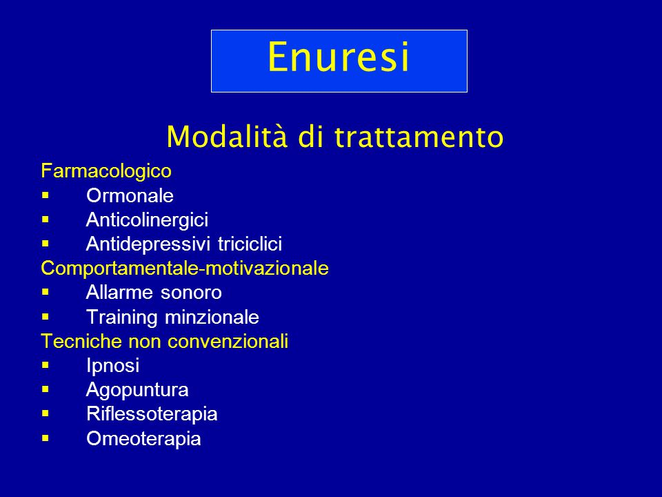 Enuresi Modalità di trattamento Farmacologico Ormonale Anticolinergici