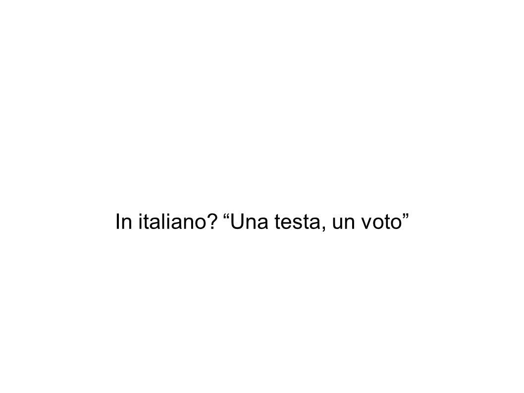 In italiano Una testa, un voto