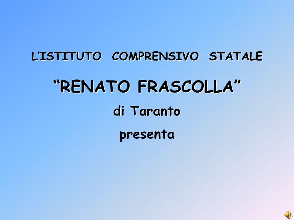 L'ISTITUTO COMPRENSIVO STATALE RENATO FRASCOLLA di Taranto
