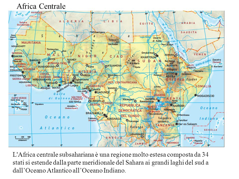 Cartina Fisica Muta Dell Africa.Africa Centrale L Africa Centrale Subsahariana E Una Regione Molto Estesa Composta Da 34 Stati Si Estende Dalla Parte Meridionale Del Sahara Ai Grandi