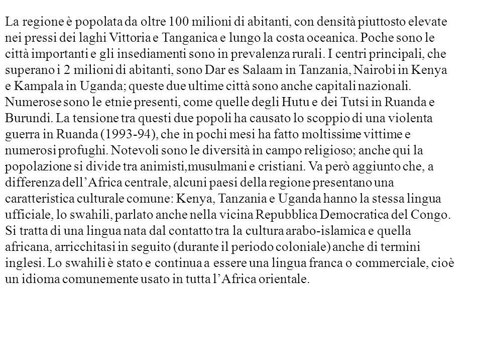 La regione è popolata da oltre 100 milioni di abitanti, con densità piuttosto elevate nei pressi dei laghi Vittoria e Tanganica e lungo la costa oceanica. Poche sono le città importanti e gli insediamenti sono in prevalenza rurali. I centri principali, che superano i 2 milioni di abitanti, sono Dar es Salaam in Tanzania, Nairobi in Kenya e Kampala in Uganda; queste due ultime città sono anche capitali nazionali. Numerose sono le etnie presenti, come quelle degli Hutu e dei Tutsi in Ruanda e Burundi. La tensione tra questi due popoli ha causato lo scoppio di una violenta guerra in Ruanda (1993-94), che in pochi mesi ha fatto moltissime vittime e