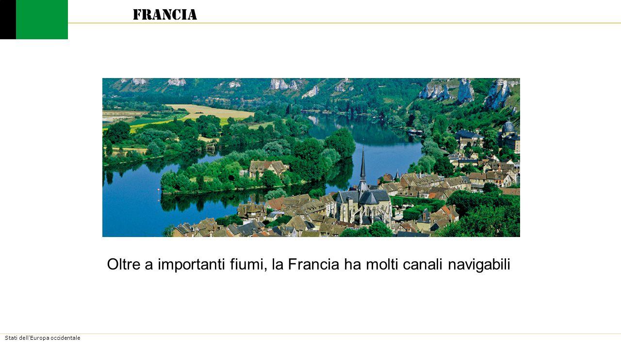 Francia Oltre a importanti fiumi, la Francia ha molti canali navigabili