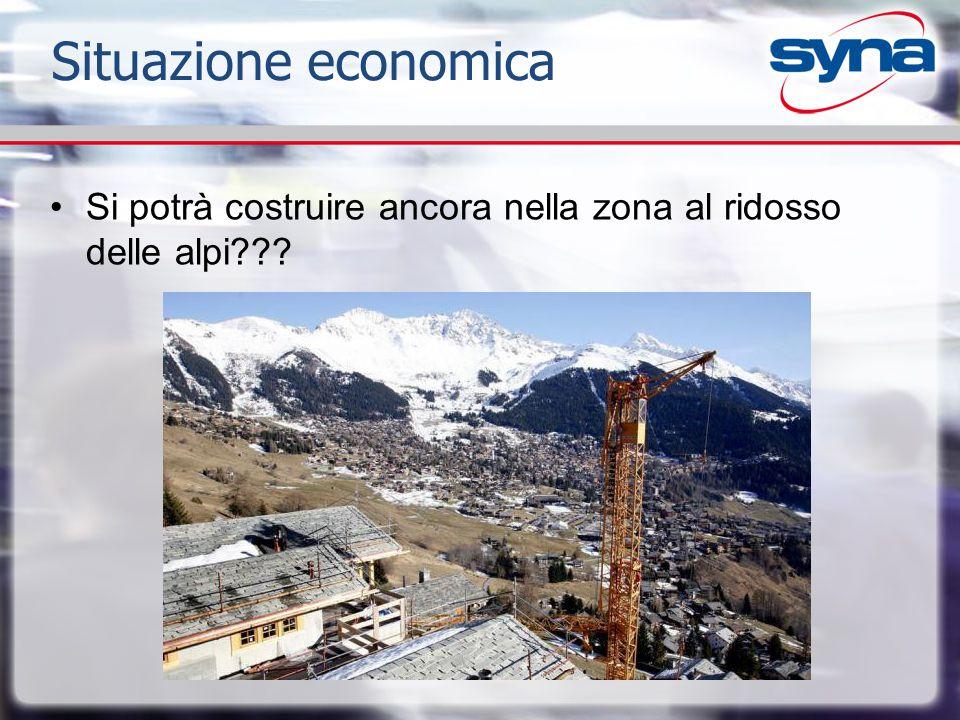 Situazione economica Si potrà costruire ancora nella zona al ridosso delle alpi