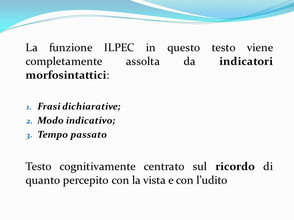 La funzione ILPEC in questo testo viene completamente assolta da indicatori morfosintattici: