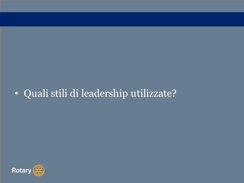 Quali stili di leadership utilizzate