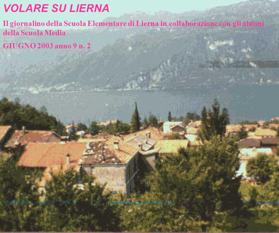 VOLARE SU LIERNA Il giornalino della Scuola Elementare di Lierna in collaborazione con gli alunni della Scuola Media.