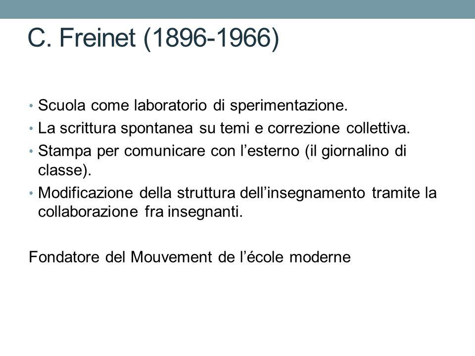C. Freinet (1896-1966) Scuola come laboratorio di sperimentazione.