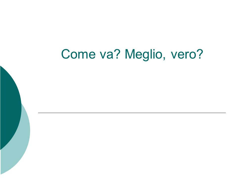 Come va Meglio, vero