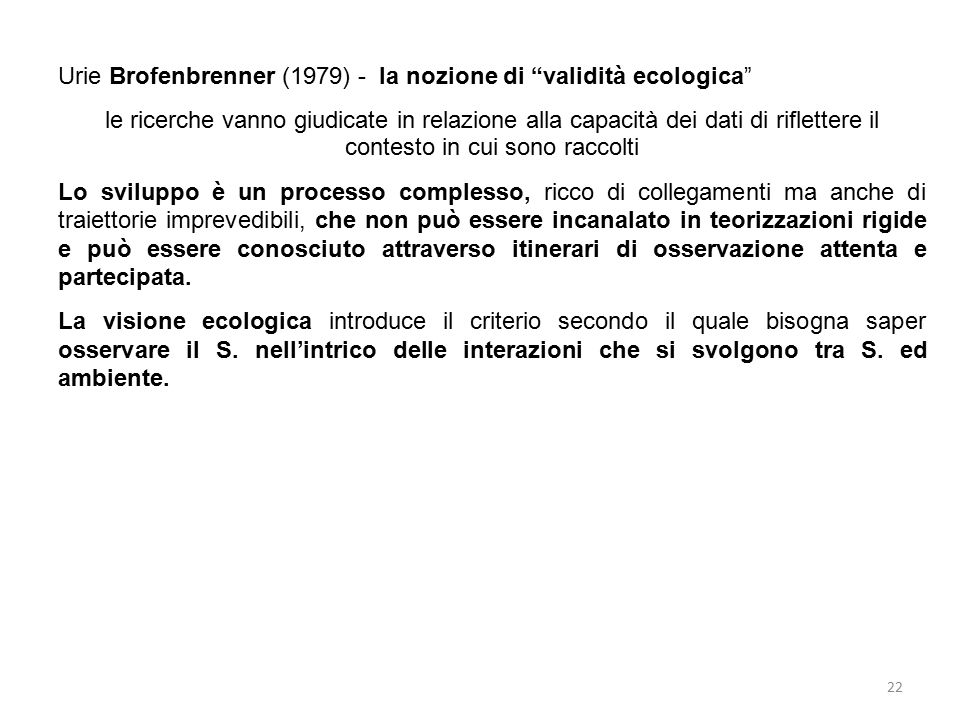 Urie Brofenbrenner (1979) - la nozione di validità ecologica