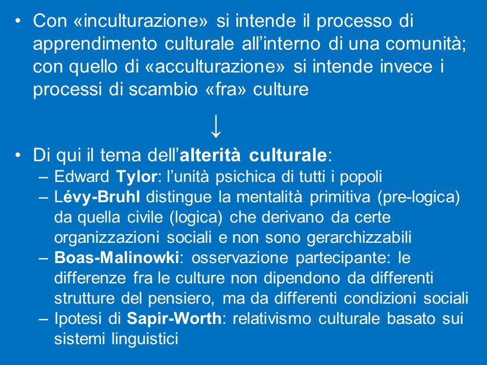 Di qui il tema dell'alterità culturale: