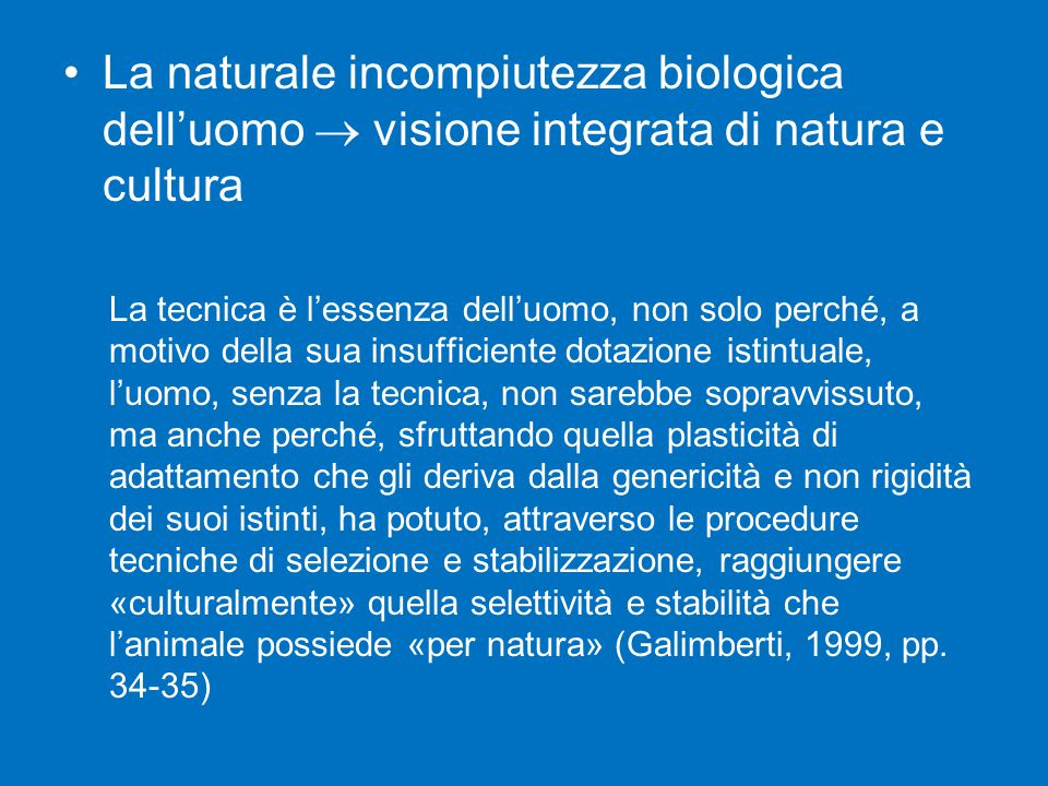 La naturale incompiutezza biologica dell'uomo  visione integrata di natura e cultura