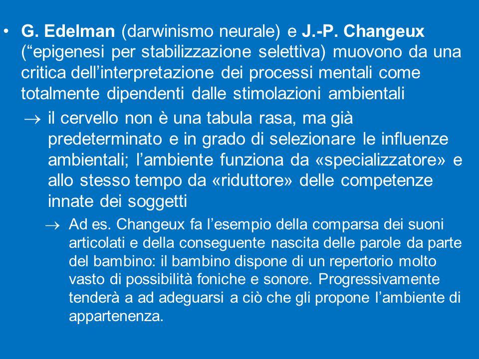 G. Edelman (darwinismo neurale) e J. -P