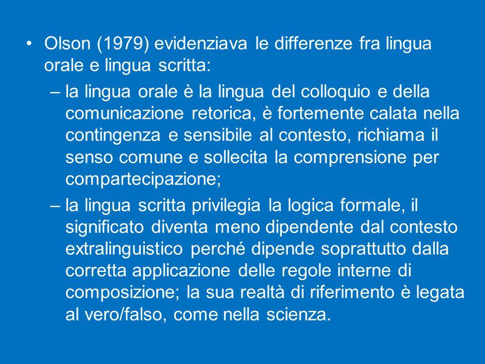 Olson (1979) evidenziava le differenze fra lingua orale e lingua scritta: