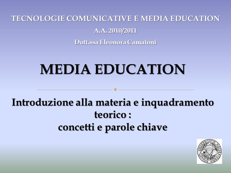MEDIA EDUCATION Introduzione alla materia e inquadramento teorico :