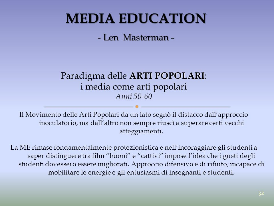MEDIA EDUCATION - Len Masterman - Paradigma delle ARTI POPOLARI: