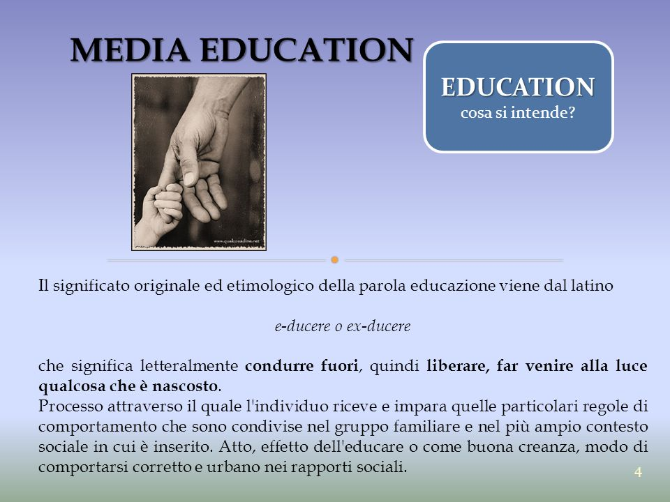 MEDIA EDUCATION EDUCATION cosa si intende