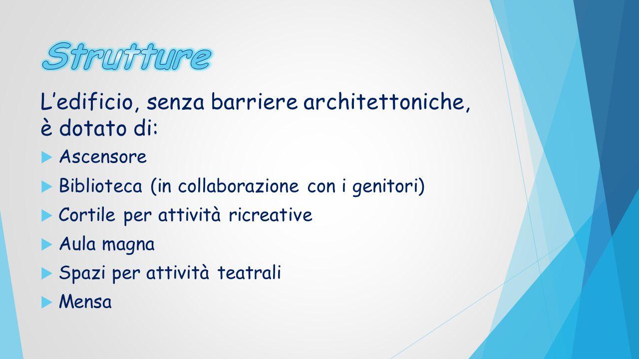 Strutture L'edificio, senza barriere architettoniche, è dotato di: