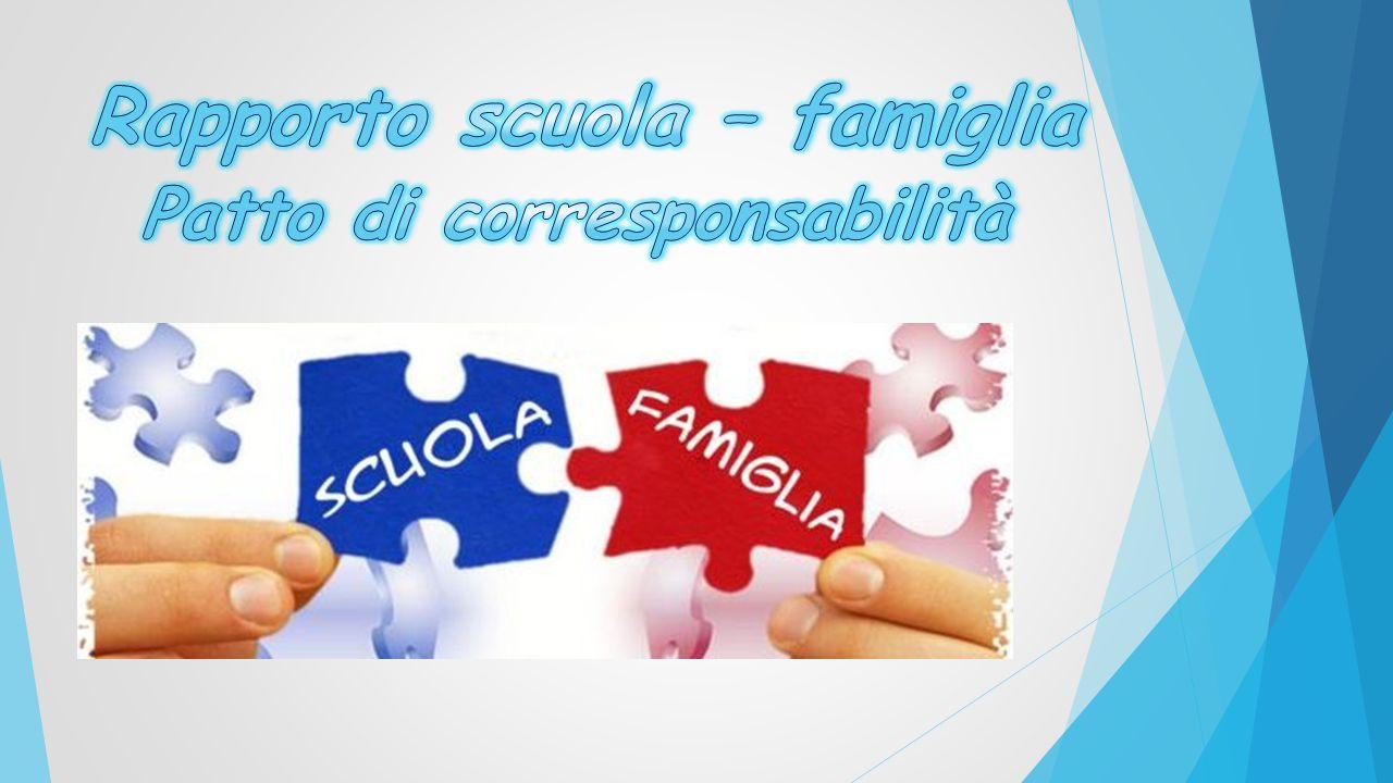 Rapporto scuola – famiglia Patto di corresponsabilità