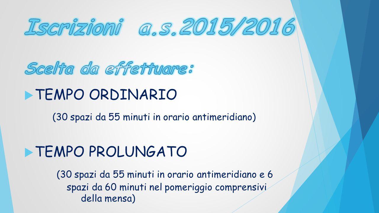 Iscrizioni a.s.2015/2016 Scelta da effettuare: