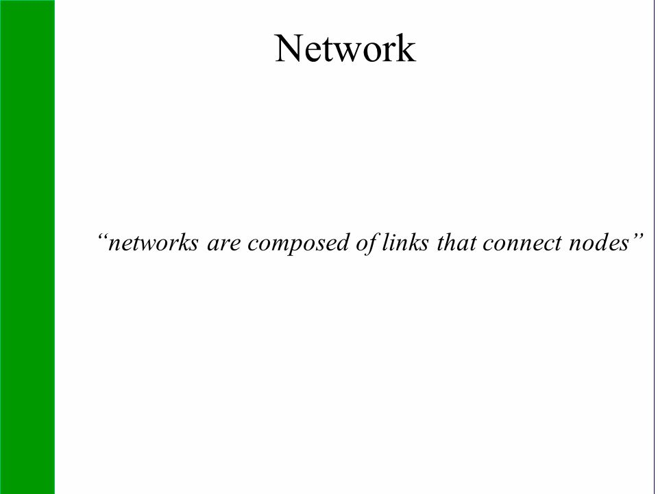 Network networks are composed of links that connect nodes