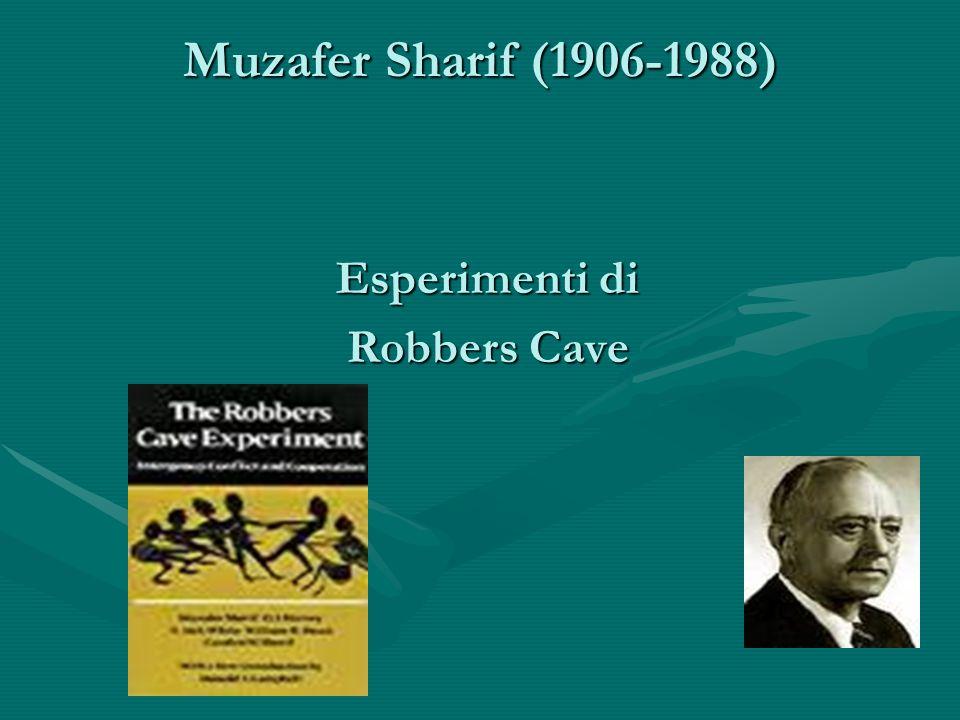 Muzafer Sharif (1906-1988) Esperimenti di Robbers Cave