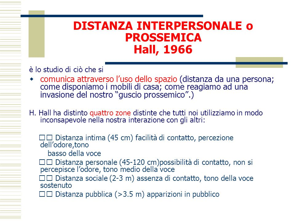 DISTANZA INTERPERSONALE o PROSSEMICA Hall, 1966
