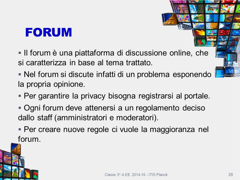 FORUM Il forum è una piattaforma di discussione online, che si caratterizza in base al tema trattato.