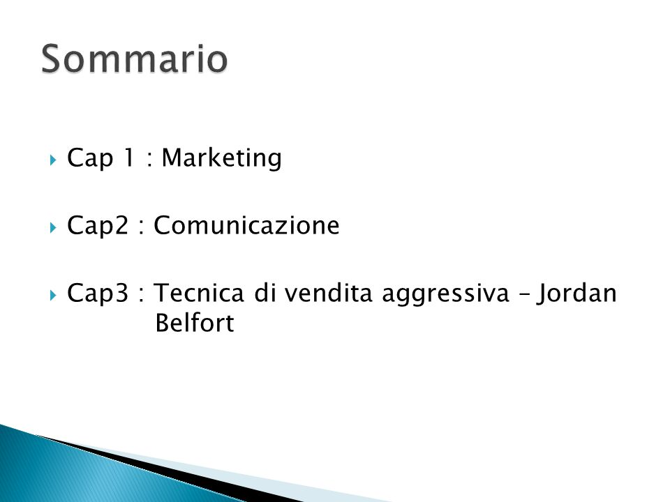Sommario Cap 1 : Marketing Cap2 : Comunicazione