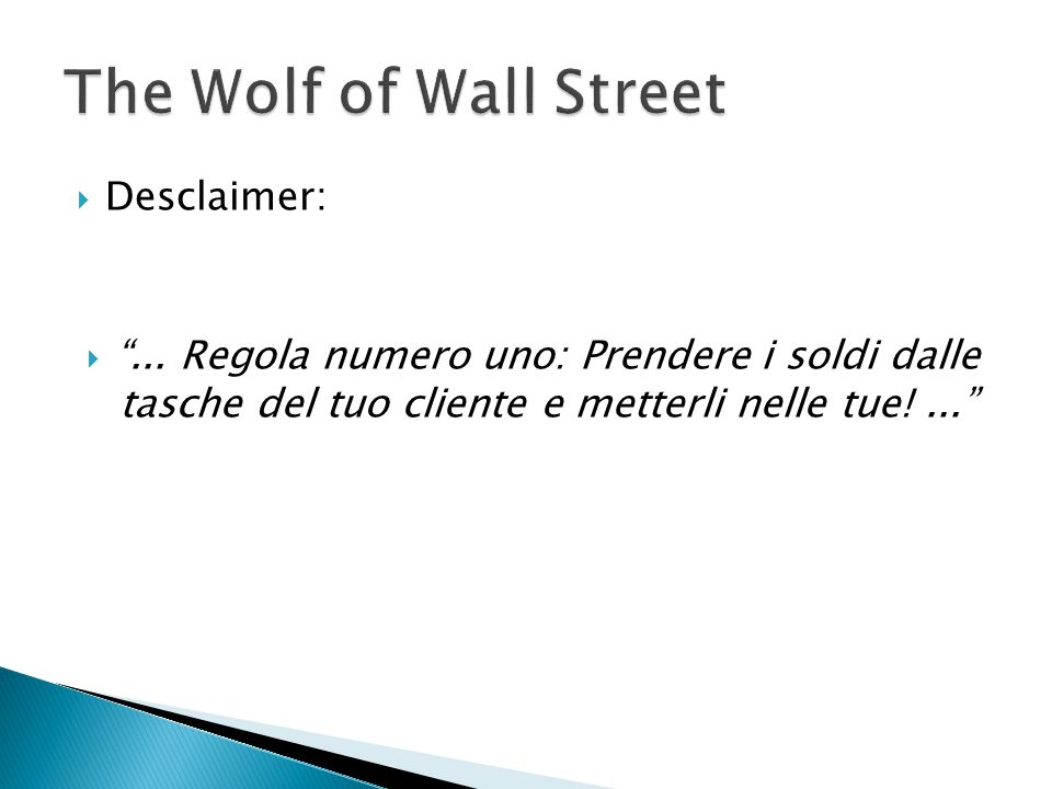 The Wolf of Wall Street Desclaimer: