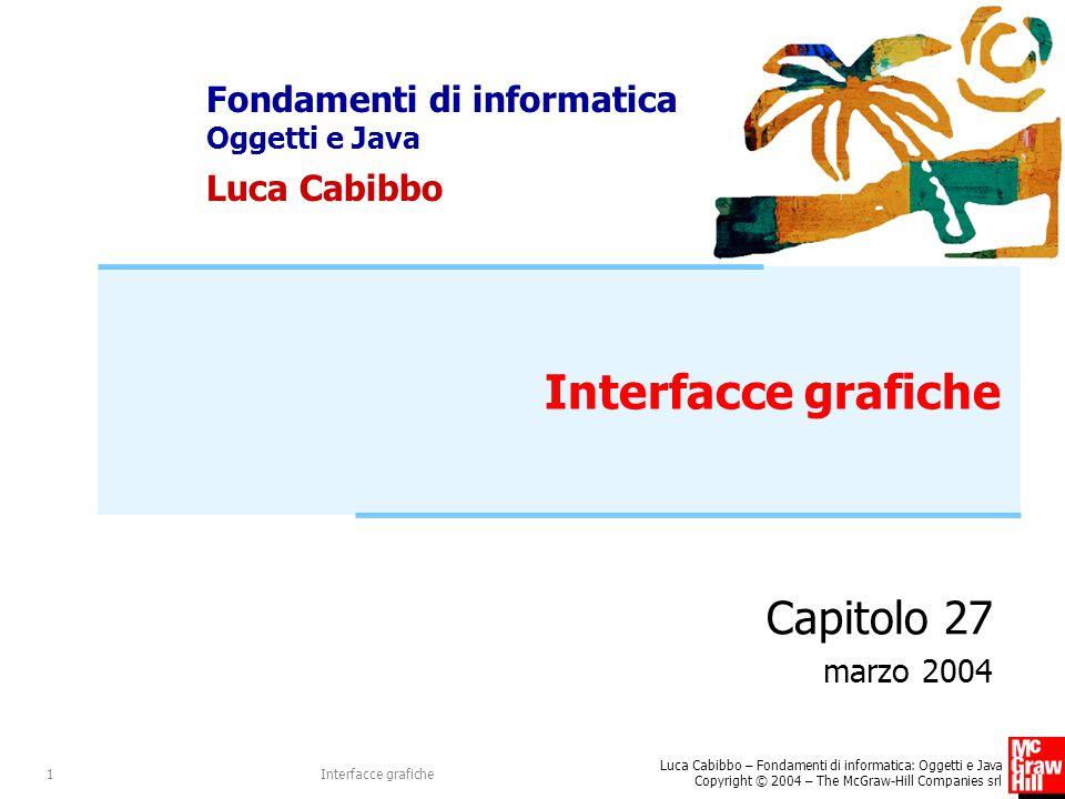 Interfacce grafiche Capitolo 27 marzo 2004 Interfacce grafiche