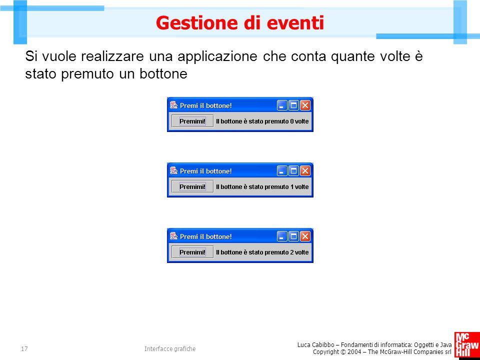 Gestione di eventi Si vuole realizzare una applicazione che conta quante volte è stato premuto un bottone.