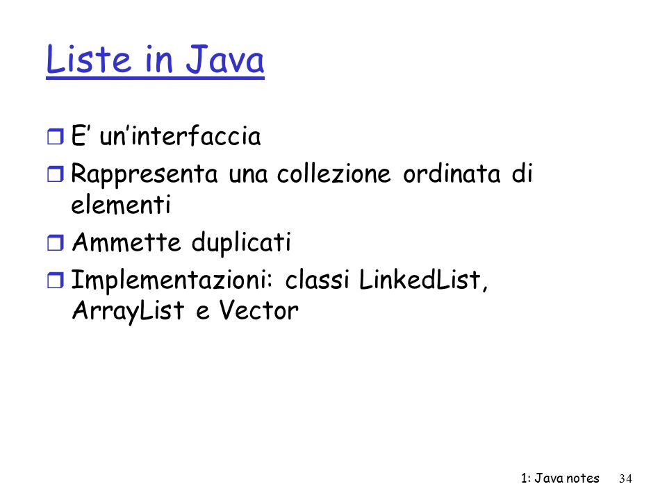 Liste in Java E' un'interfaccia