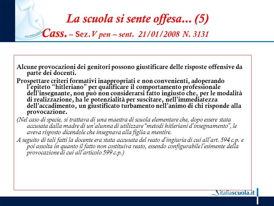 La scuola si sente offesa. (5) Cass. – Sez. V pen – sent. 21/01/2008 N