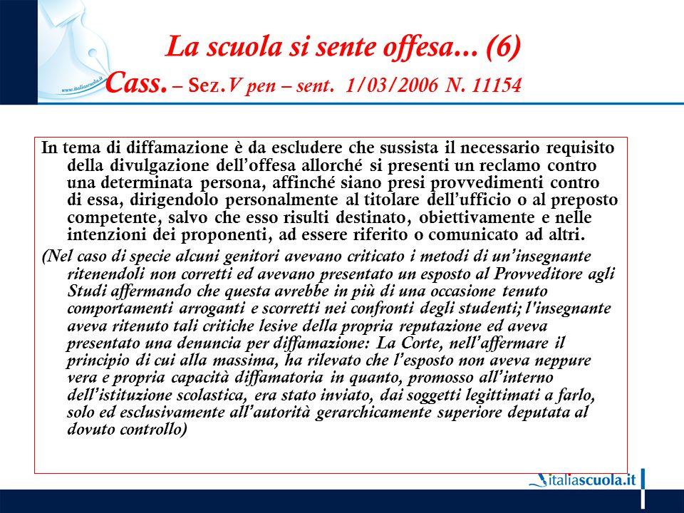 La scuola si sente offesa. (6) Cass. – Sez. V pen – sent. 1/03/2006 N
