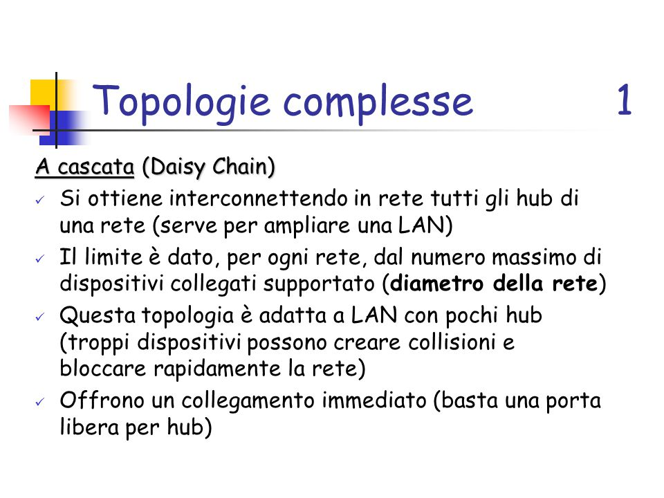 Topologie complesse 1 A cascata (Daisy Chain)
