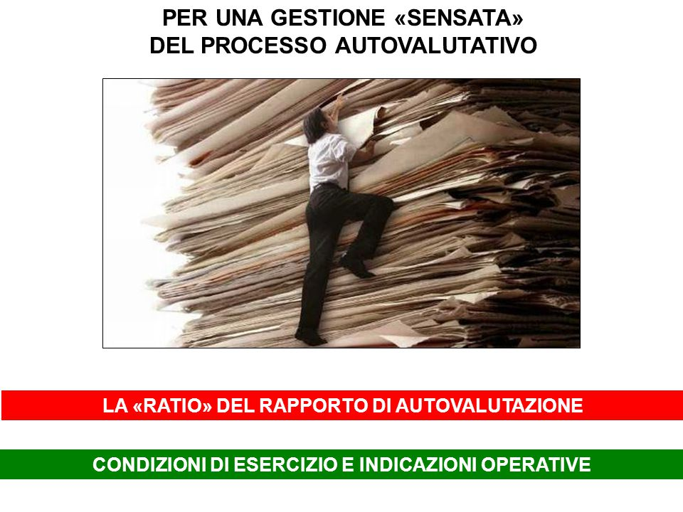 PER UNA GESTIONE «SENSATA» DEL PROCESSO AUTOVALUTATIVO