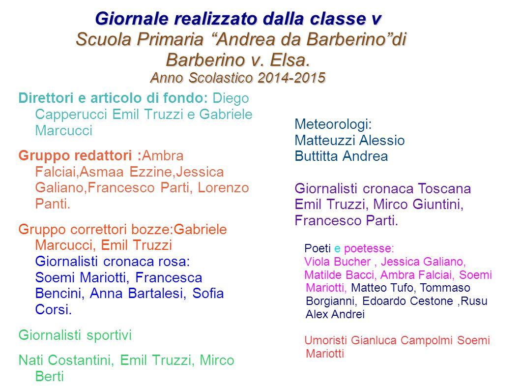 Giornale realizzato dalla classe v Scuola Primaria Andrea da Barberino di Barberino v. Elsa. Anno Scolastico 2014-2015