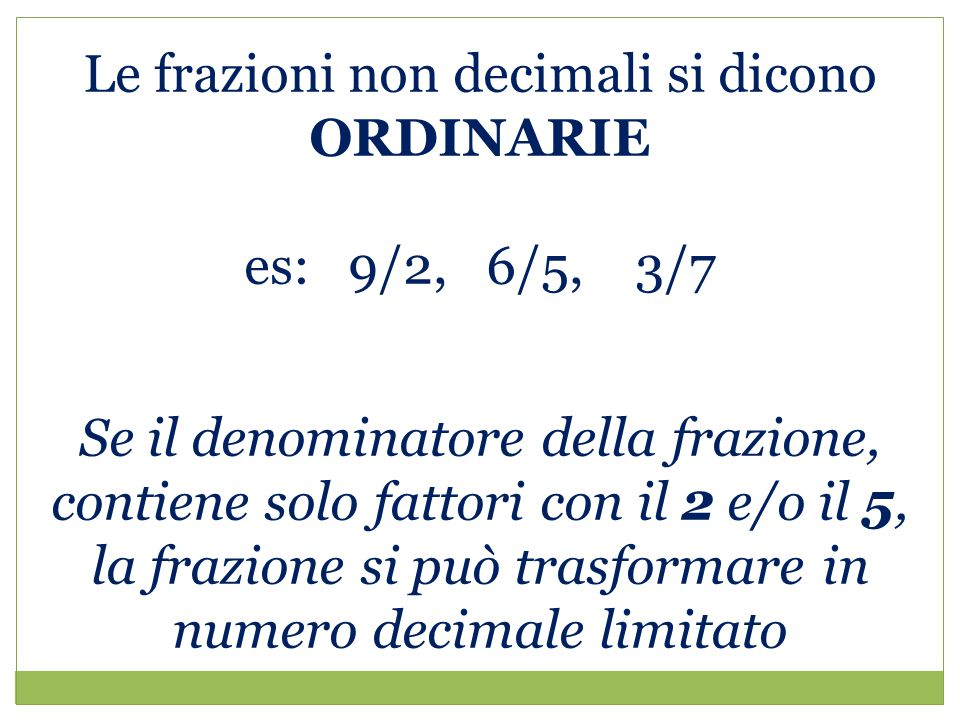 Le frazioni non decimali si dicono ORDINARIE