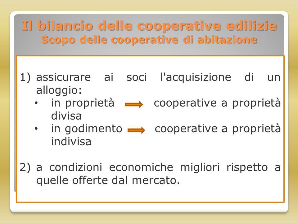 Il bilancio delle cooperative edilizie Scopo delle cooperative di abitazione