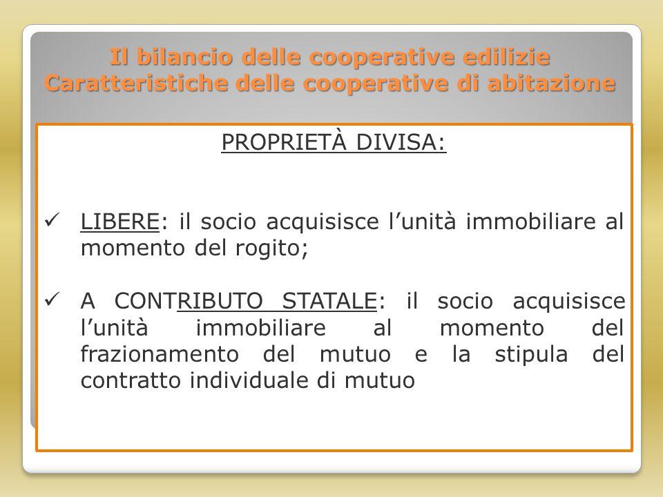 Il bilancio delle cooperative edilizie Caratteristiche delle cooperative di abitazione