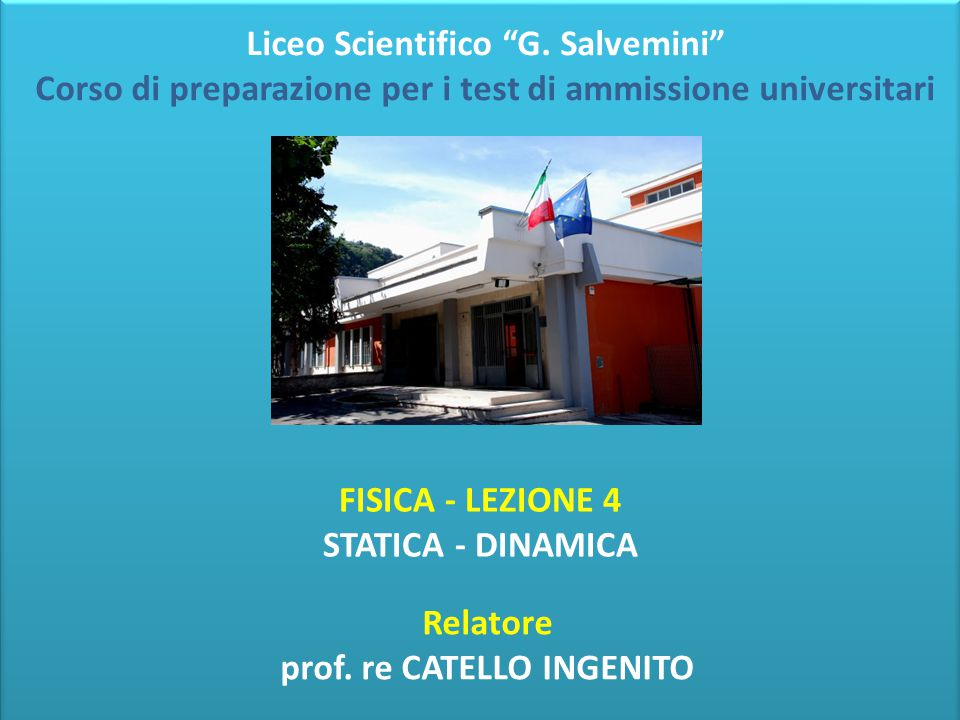 Relatore prof. re CATELLO INGENITO
