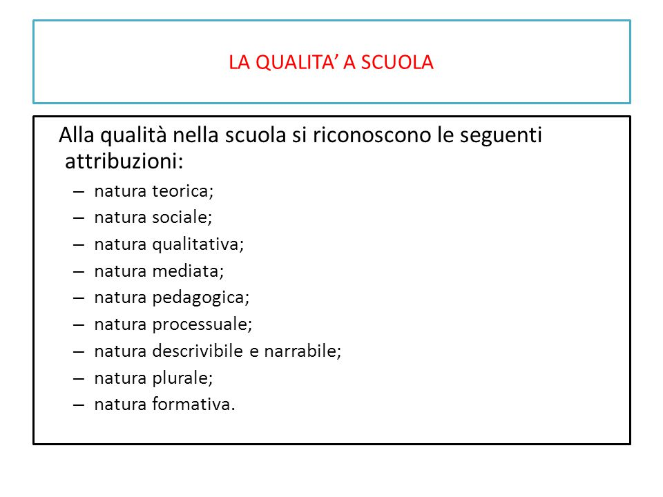 Alla qualità nella scuola si riconoscono le seguenti attribuzioni: