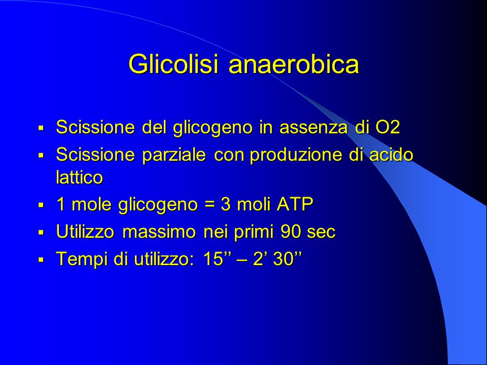 Glicolisi anaerobica Scissione del glicogeno in assenza di O2
