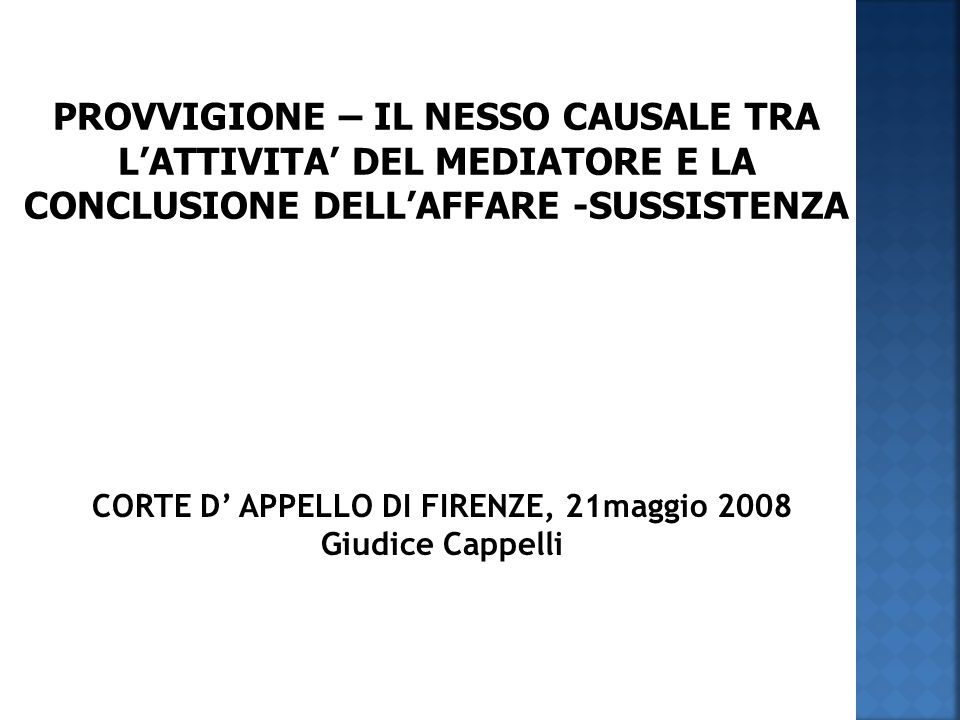 CORTE D' APPELLO DI FIRENZE, 21maggio 2008 Giudice Cappelli